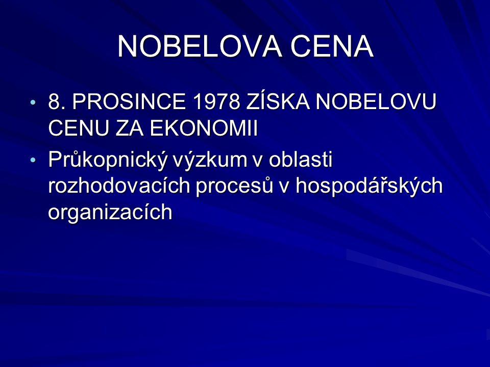 NOBELOVA CENA 8. PROSINCE 1978 ZÍSKA NOBELOVU CENU ZA EKONOMII