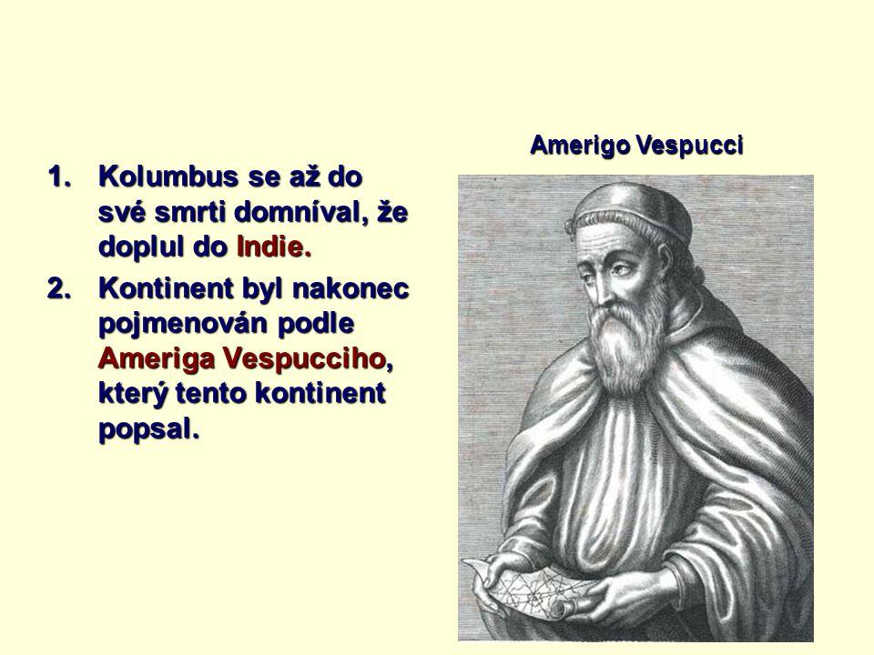Kolumbus se až do své smrti domníval, že doplul do Indie.