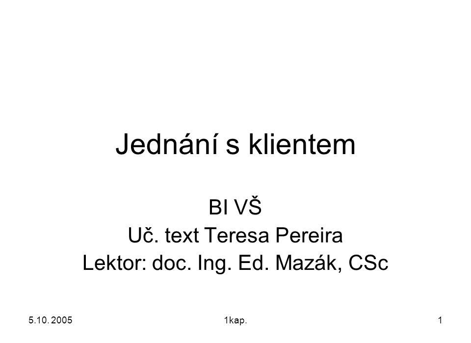 BI VŠ Uč. text Teresa Pereira Lektor: doc. Ing. Ed. Mazák, CSc