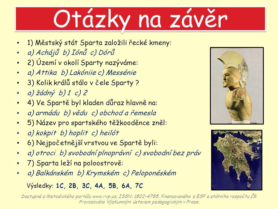 Otázky na závěr 1) Městský stát Sparta založili řecké kmeny: