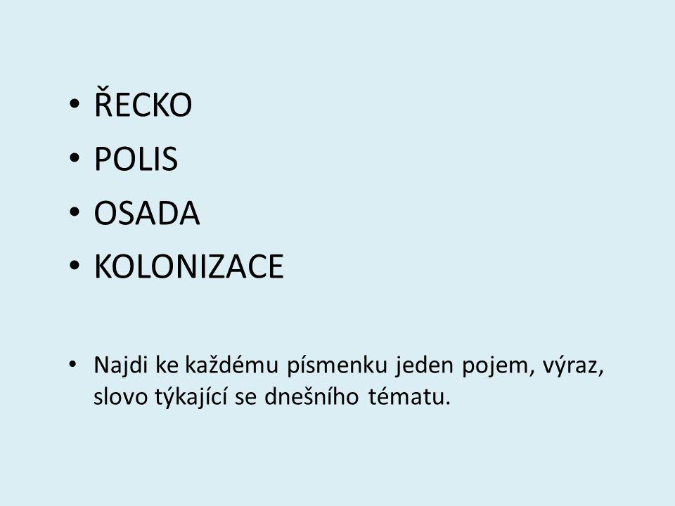 ŘECKO POLIS OSADA KOLONIZACE