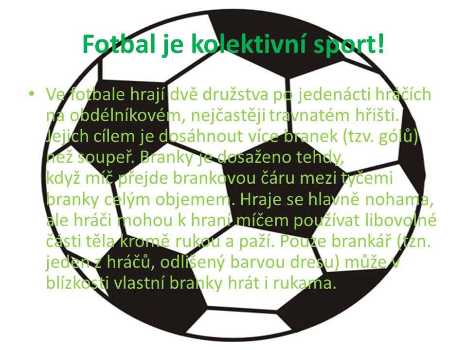 Fotbal je kolektivní sport!