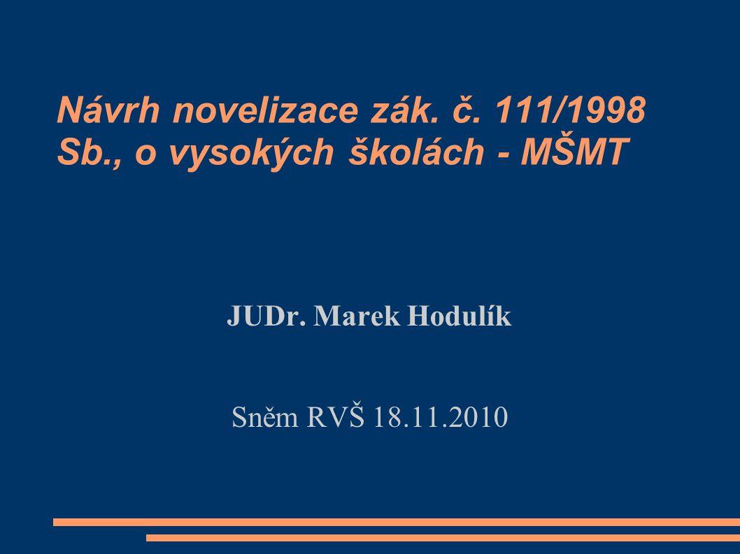 Návrh novelizace zák. č. 111/1998 Sb., o vysokých školách - MŠMT