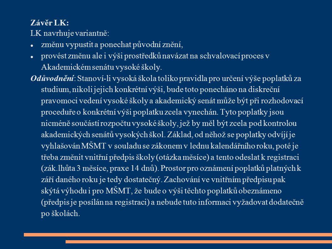 Závěr LK: LK navrhuje variantně: změnu vypustit a ponechat původní znění,
