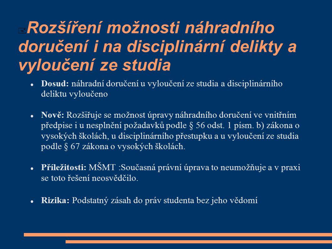 Rozšíření možnosti náhradního doručení i na disciplinární delikty a vyloučení ze studia