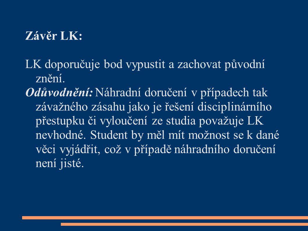 Závěr LK: LK doporučuje bod vypustit a zachovat původní znění.