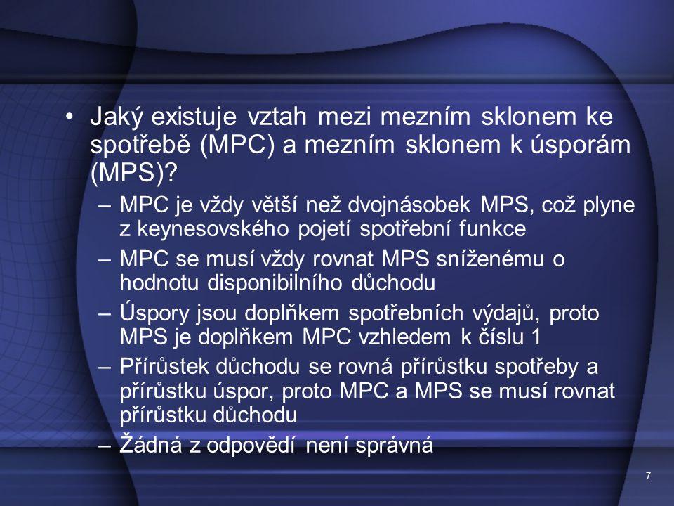 Jaký existuje vztah mezi mezním sklonem ke spotřebě (MPC) a mezním sklonem k úsporám (MPS)