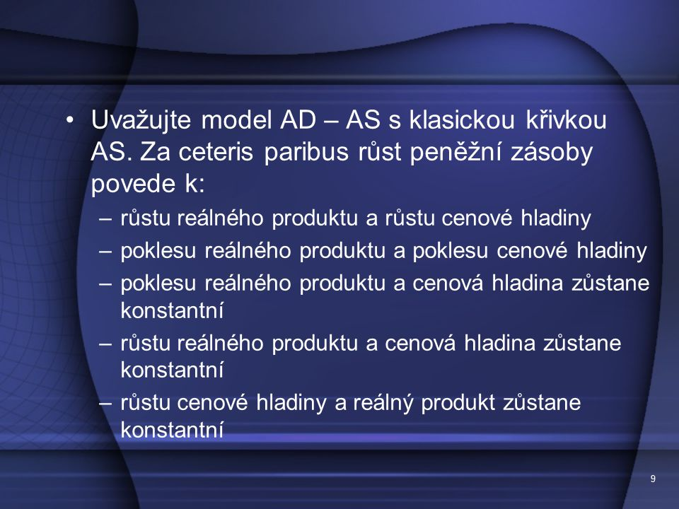 Uvažujte model AD – AS s klasickou křivkou AS