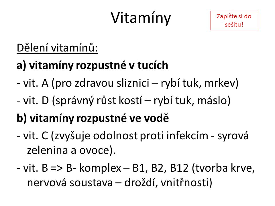 Vitamíny Dělení vitamínů: a) vitamíny rozpustné v tucích