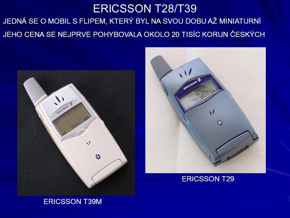 ERICSSON T28/T39 JEDNÁ SE O MOBIL S FLIPEM, KTERÝ BYL NA SVOU DOBU AŽ MINIATURNÍ. JEHO CENA SE NEJPRVE POHYBOVALA OKOLO 20 TISÍC KORUN ČESKÝCH.