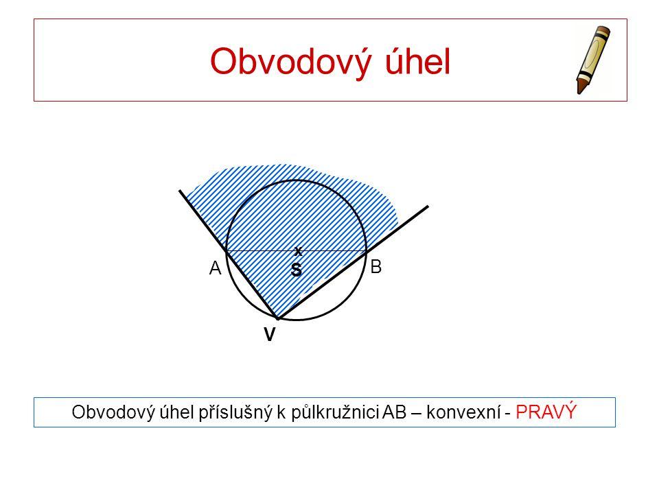 Obvodový úhel příslušný k půlkružnici AB – konvexní - PRAVÝ