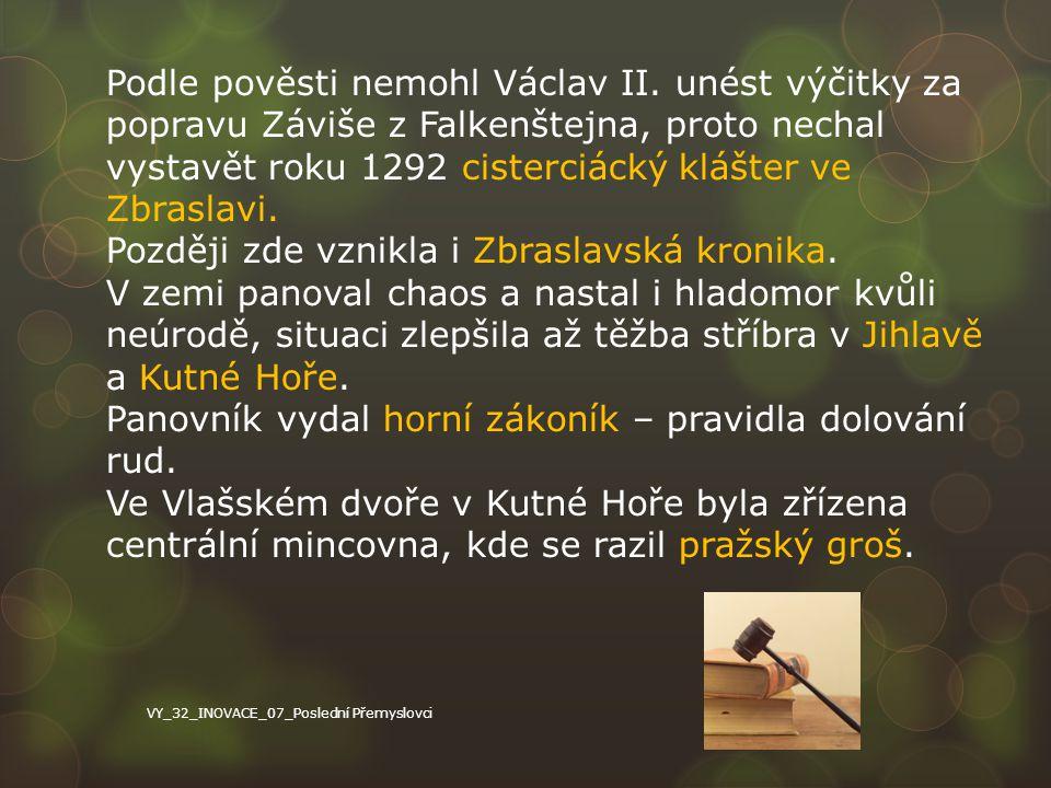 Později zde vznikla i Zbraslavská kronika.