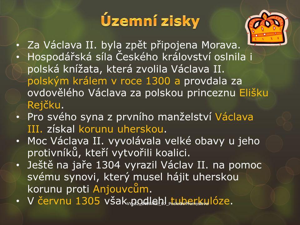Územní zisky Za Václava II. byla zpět připojena Morava.