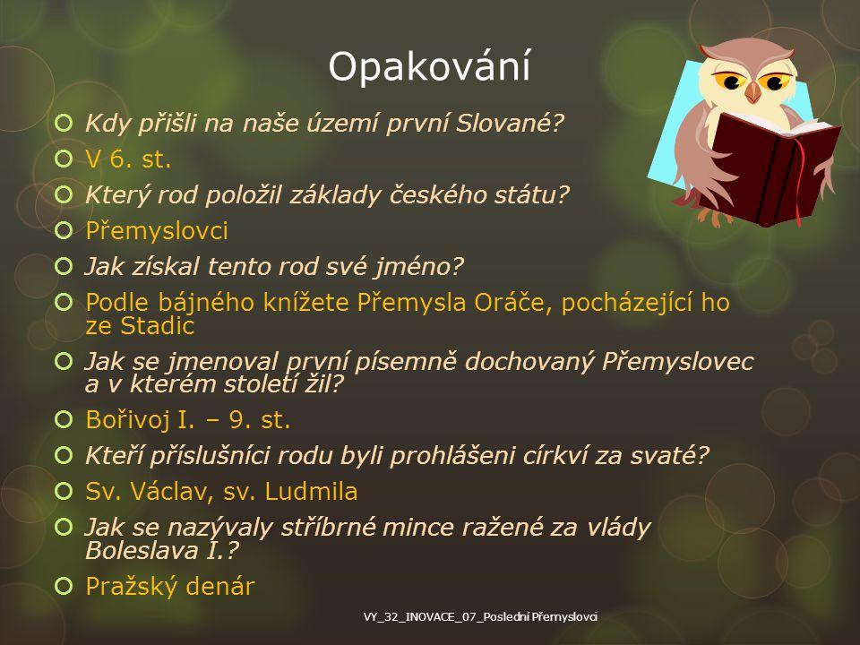 Opakování Kdy přišli na naše území první Slované V 6. st.