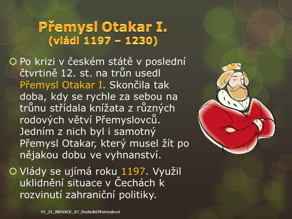 Přemysl Otakar I. (vládl 1197 – 1230)
