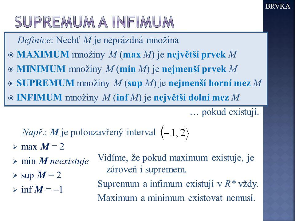 Supremum a infimum Definice: Nechť M je neprázdná množina