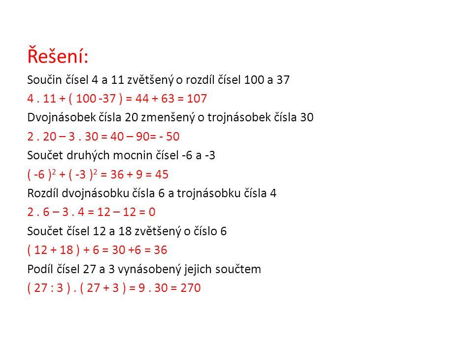Řešení: Součin čísel 4 a 11 zvětšený o rozdíl čísel 100 a 37