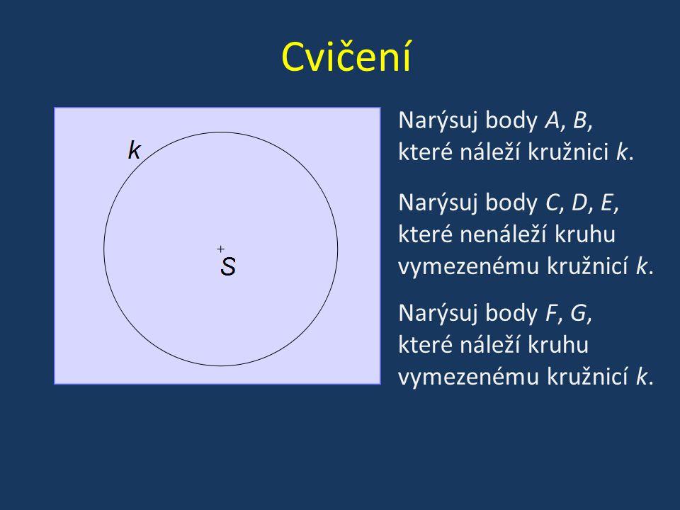 Cvičení Narýsuj body A, B, které náleží kružnici k.