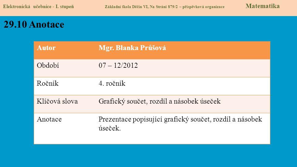 29.10 Anotace Autor Mgr. Blanka Průšová Období 07 – 12/2012 Ročník