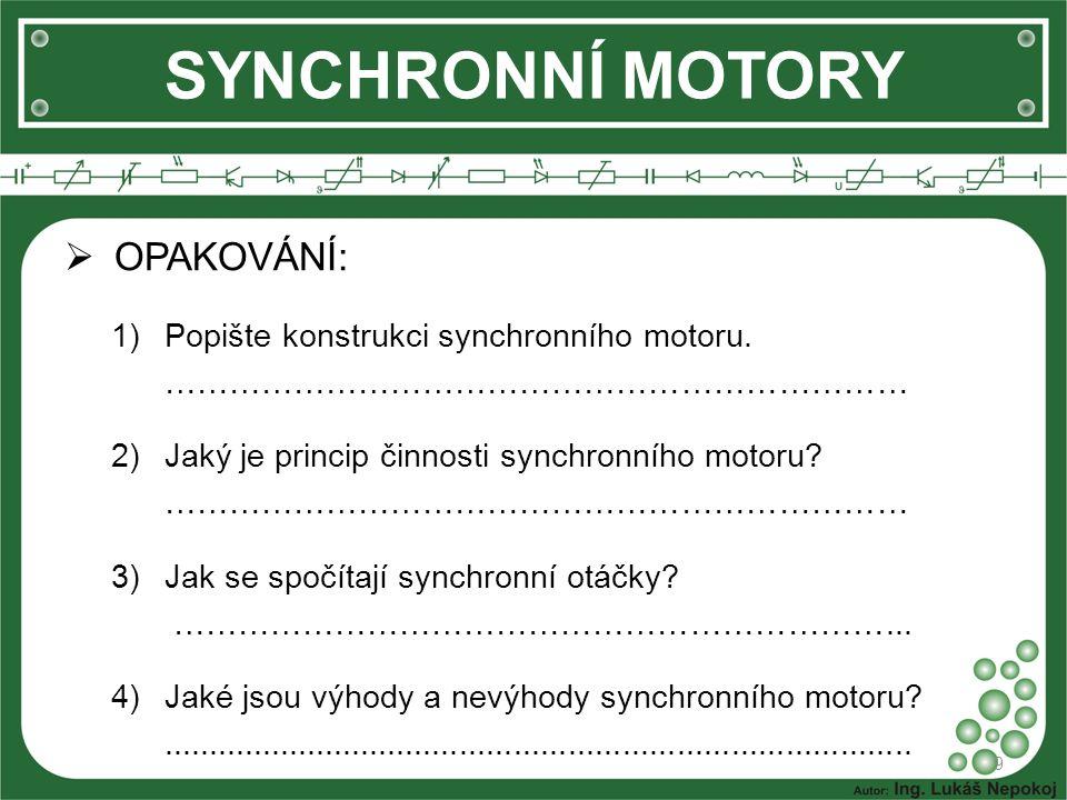SYNCHRONNÍ MOTORY OPAKOVÁNÍ: