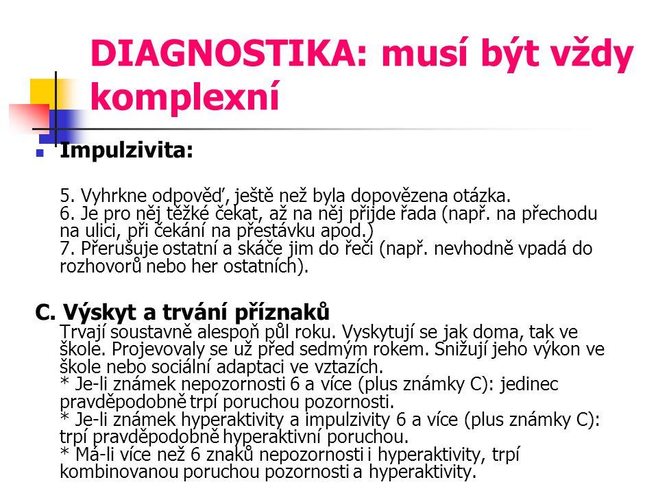DIAGNOSTIKA: musí být vždy komplexní