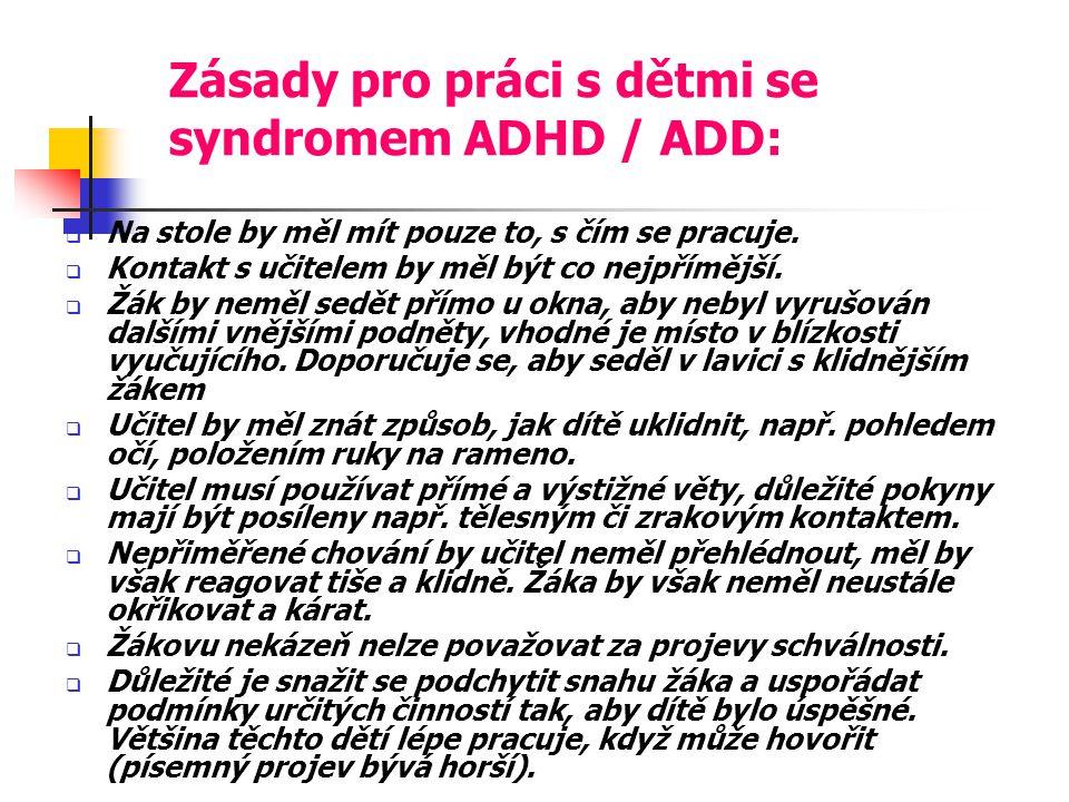 Zásady pro práci s dětmi se syndromem ADHD / ADD: