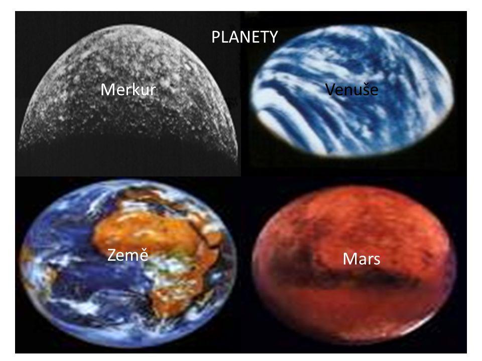 PLANETY Merkur Venuše Země Mars