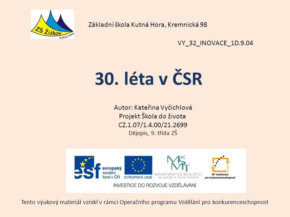 30. léta v ČSR Základní škola Kutná Hora, Kremnická 98