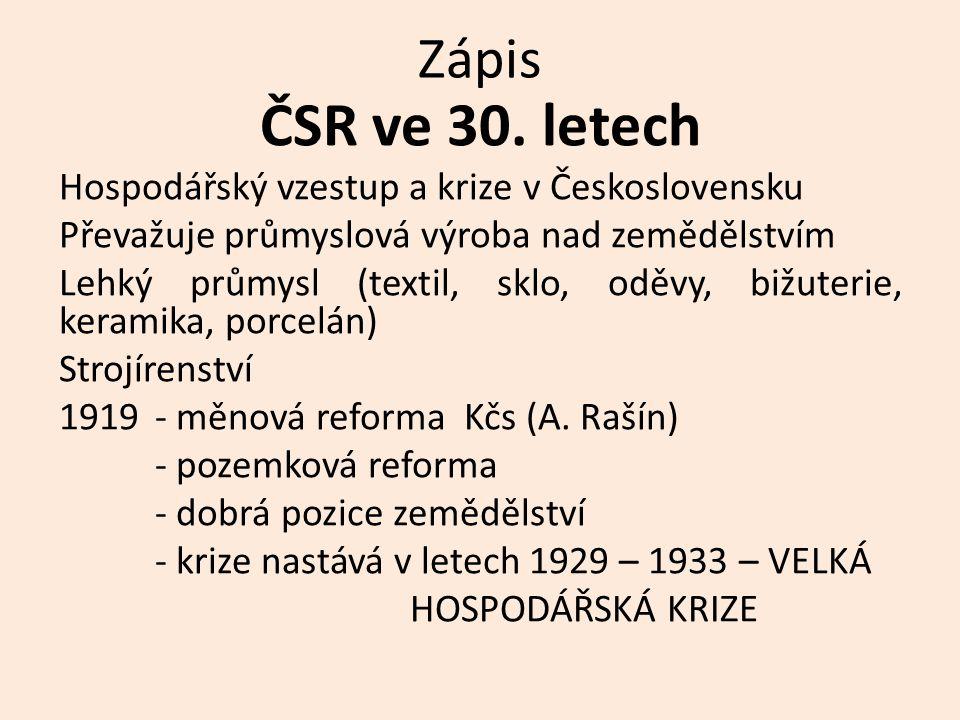 ČSR ve 30. letech Zápis Hospodářský vzestup a krize v Československu