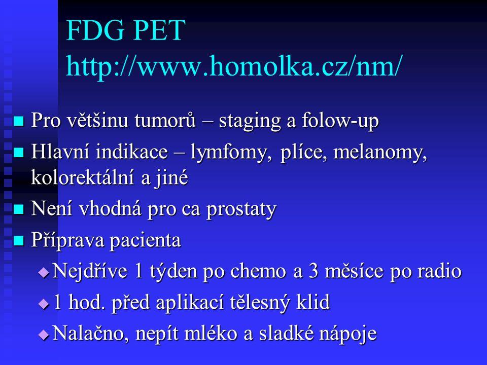 FDG PET http://www.homolka.cz/nm/