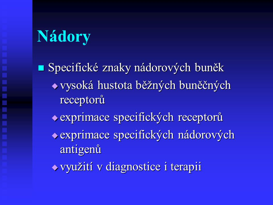 Nádory Specifické znaky nádorových buněk
