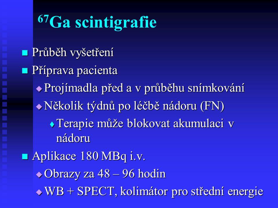 67Ga scintigrafie Průběh vyšetření Příprava pacienta