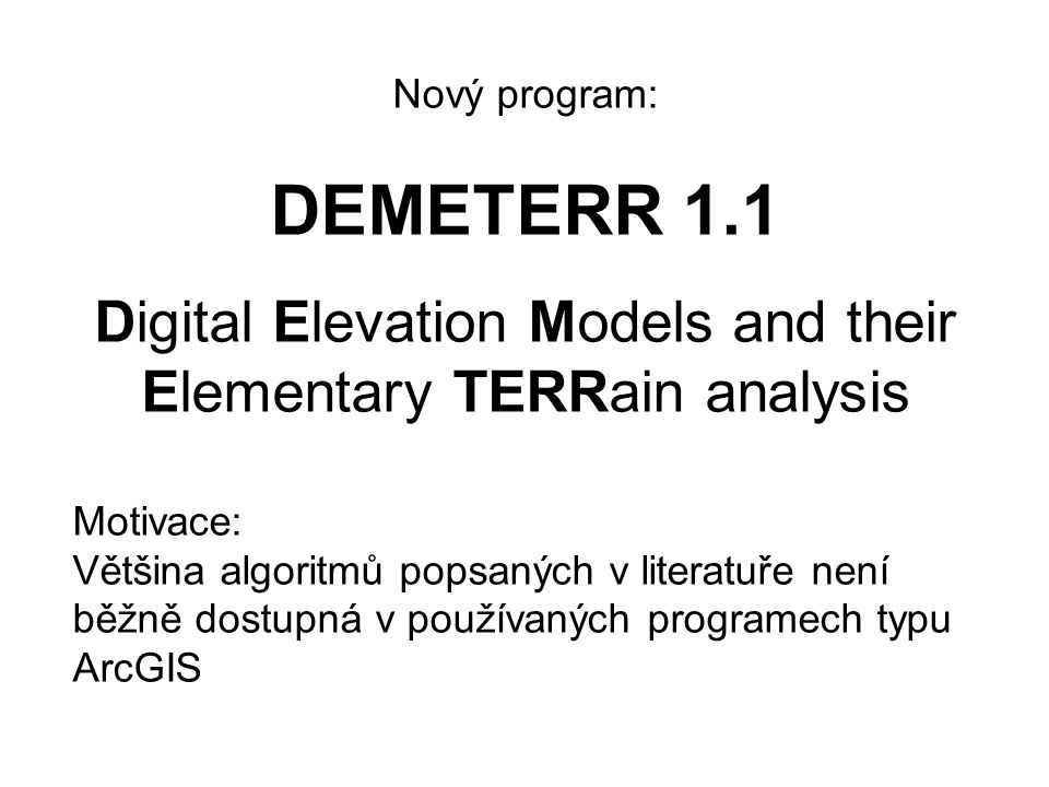 Digital Elevation Models and their Elementary TERRain analysis