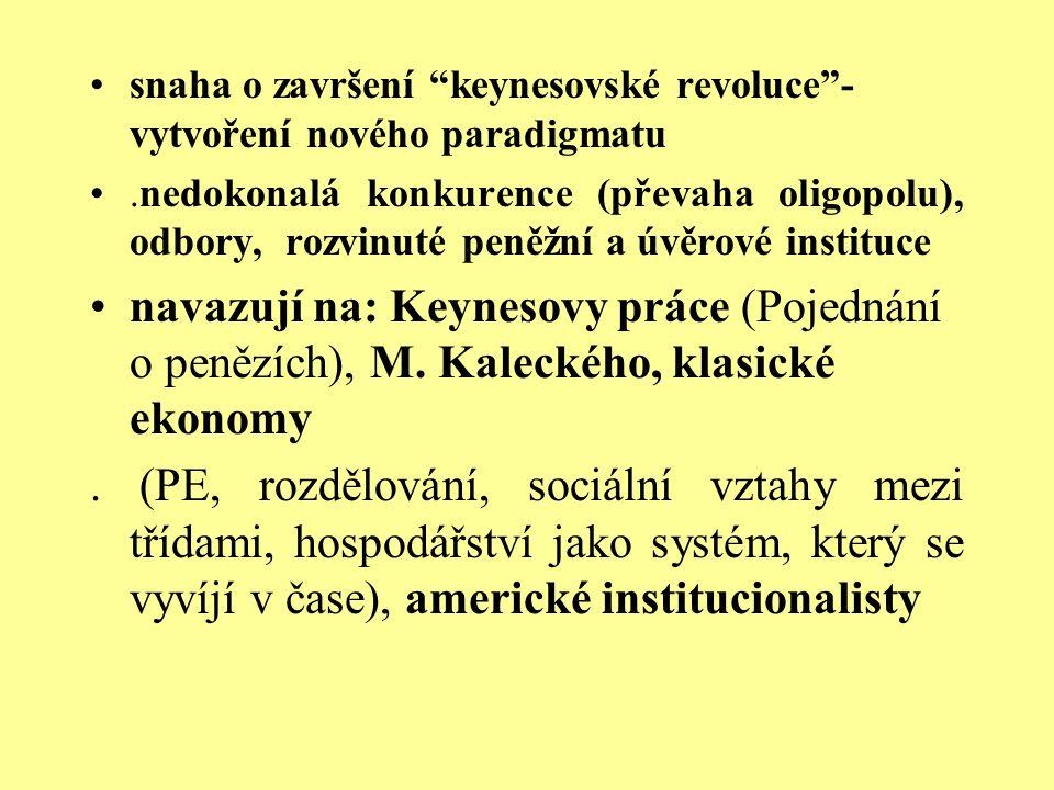 snaha o završení keynesovské revoluce -vytvoření nového paradigmatu