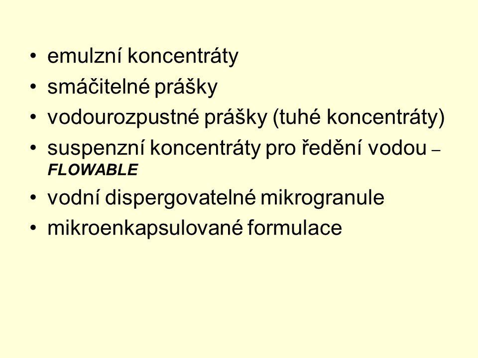 emulzní koncentráty smáčitelné prášky. vodourozpustné prášky (tuhé koncentráty) suspenzní koncentráty pro ředění vodou – FLOWABLE.