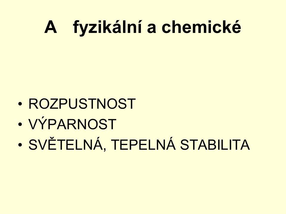 A fyzikální a chemické ROZPUSTNOST VÝPARNOST