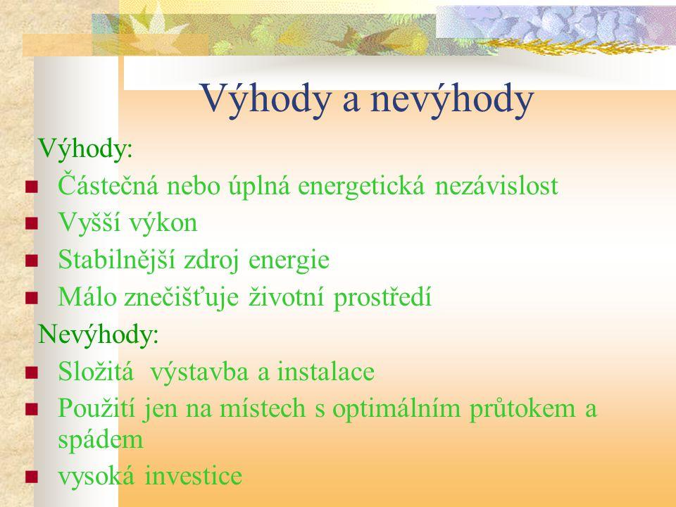 Výhody a nevýhody Částečná nebo úplná energetická nezávislost