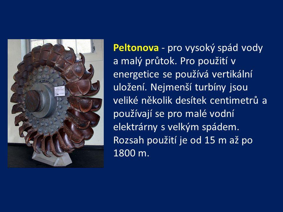 Peltonova - pro vysoký spád vody a malý průtok