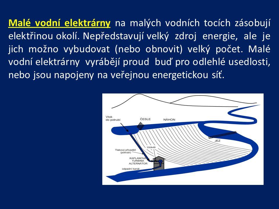 Malé vodní elektrárny na malých vodních tocích zásobují elektřinou okolí.