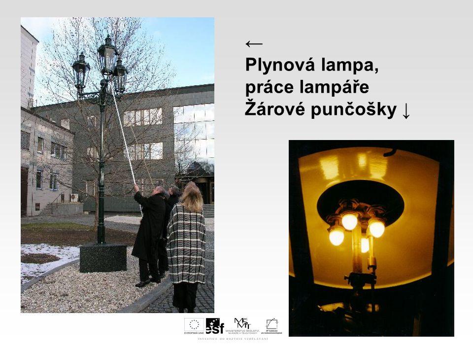 ← Plynová lampa, práce lampáře Žárové punčošky ↓