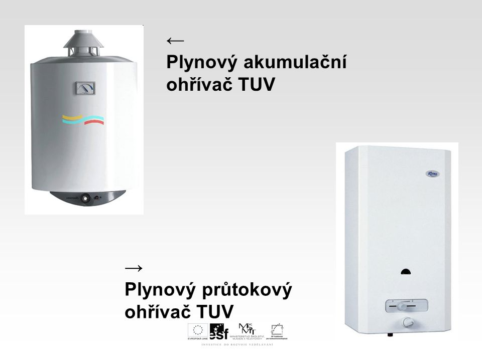 ← Plynový akumulační ohřívač TUV → Plynový průtokový ohřívač TUV