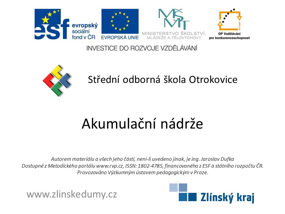 Akumulační nádrže Střední odborná škola Otrokovice www.zlinskedumy.cz