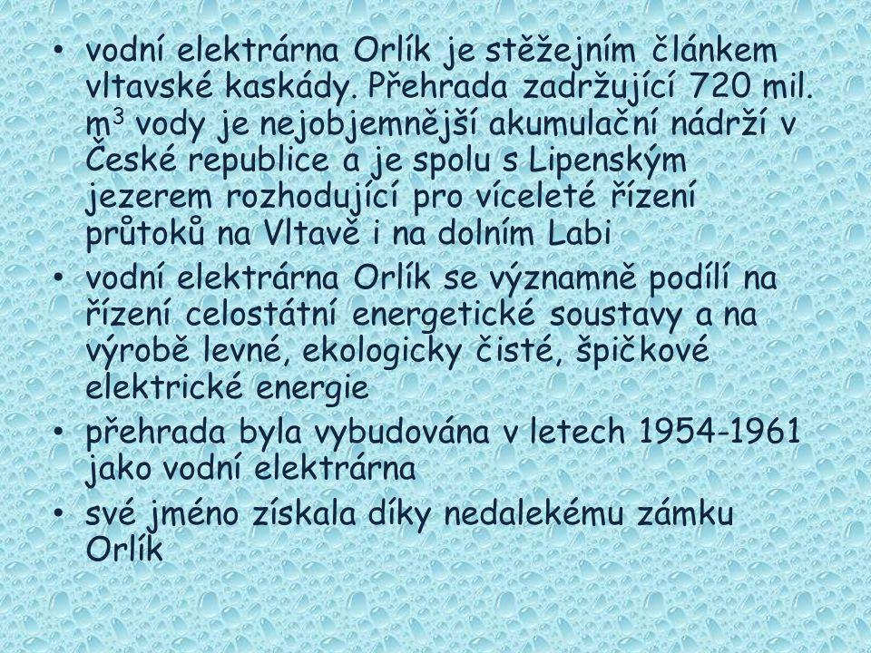 vodní elektrárna Orlík je stěžejním článkem vltavské kaskády