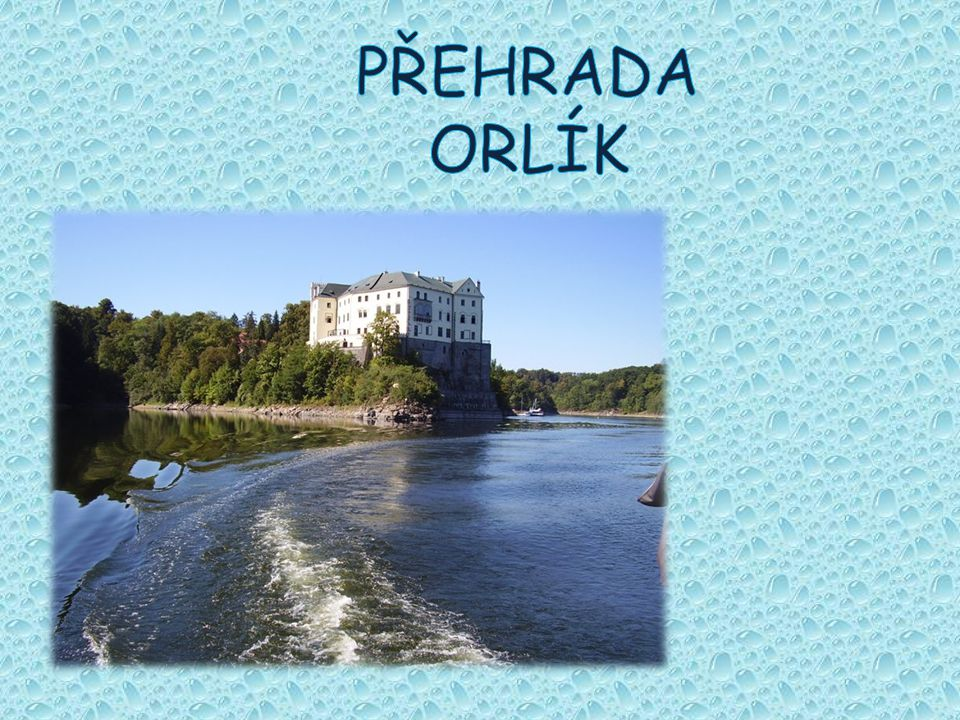 PŘEHRADA ORLÍK