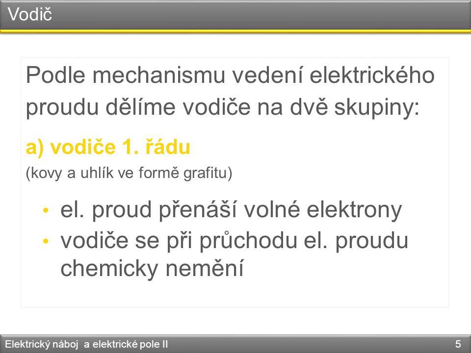 Podle mechanismu vedení elektrického