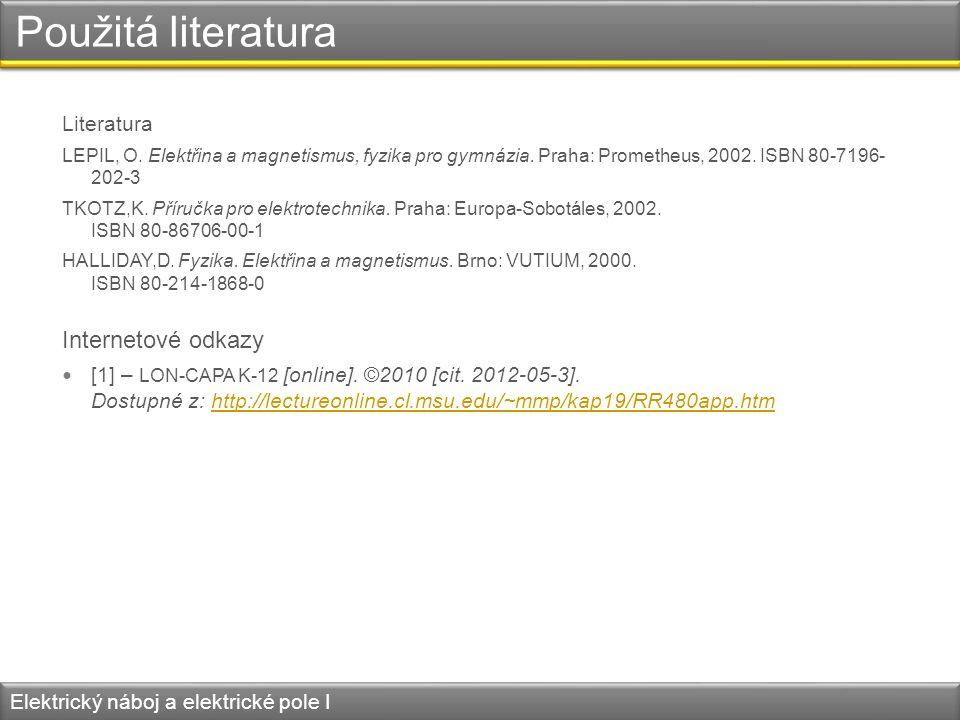 Použitá literatura Internetové odkazy Literatura