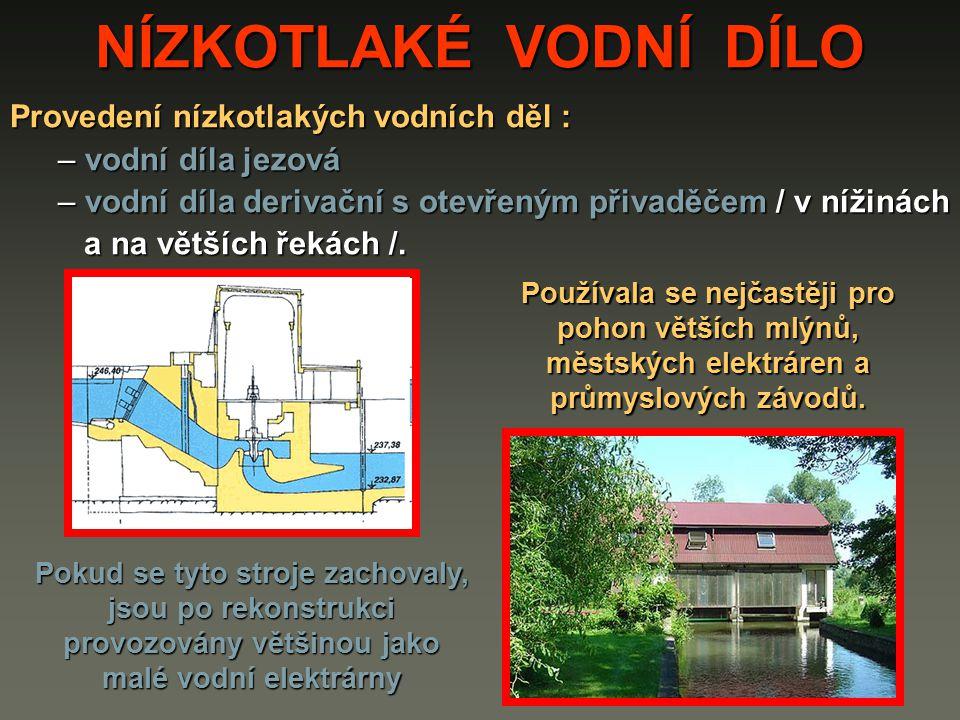 NÍZKOTLAKÉ VODNÍ DÍLO Provedení nízkotlakých vodních děl :
