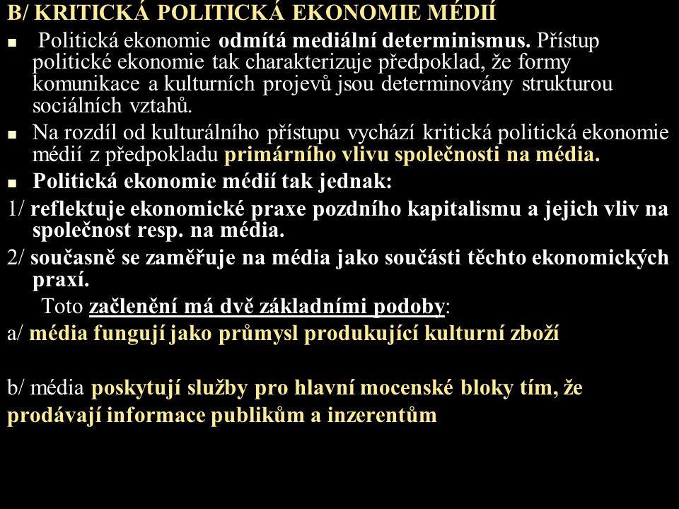 B/ KRITICKÁ POLITICKÁ EKONOMIE MÉDIÍ