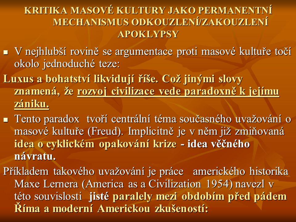 KRITIKA MASOVÉ KULTURY JAKO PERMANENTNÍ MECHANISMUS ODKOUZLENÍ/ZAKOUZLENÍ APOKLYPSY