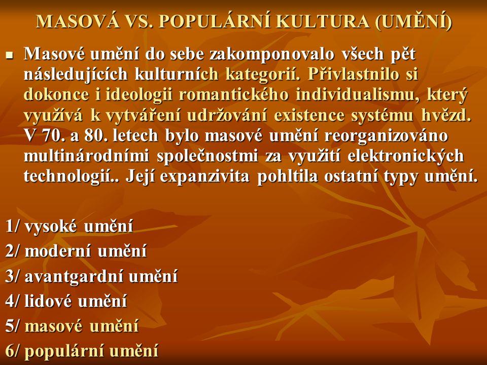 MASOVÁ VS. POPULÁRNÍ KULTURA (UMĚNÍ)